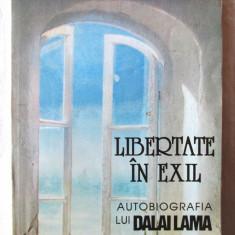 """""""LIBERTATE IN EXIL. Autobiografia lui Dalai Lama al Tibetului"""", 1994 - Carti Budism"""
