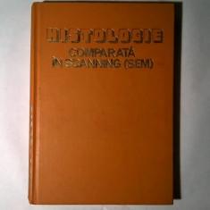 N. Manolescu, s.a. - Histologie comparata in scanning (Sem) - Carte Medicina veterinara