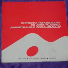 Expozitia republicana de arta plastica Magistralele Socialismului catalog 1976 - Album Arta