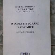 ISTORIA INTEGRARII ECONOMICE - HAMZESCU ,FOTA , PARVU