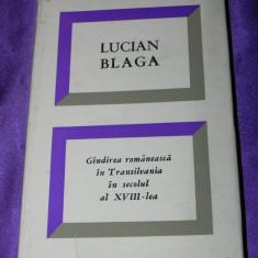 Lucian Blaga - Gandirea romaneasca in Transilvania in secolul XVIII (f0084 - Carte Filosofie