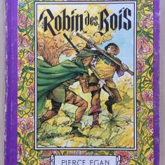 ROBIN DES BOIS - Pierce Egan (ed. Ion Creanga - Robin Hood in limba franceza)