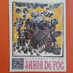 SABIA DE FOC Povestiri istorice Alexandru Mitru Ilustratii Nicolae Hilohi - Carte de povesti