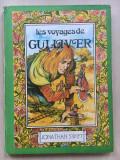 LES VOYAGES DE GULLIVER Jonathan Swift (Calatoriile lui Gulliver -  franceza)