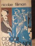 Ciocoii Vechi Si Noi - Nicolae Filimon ,387121, 1962