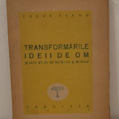 TRANSFORMARILE IDEII DE OM-TUDOR VIANU - Eseu