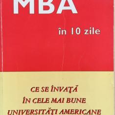 MBA IN 10 ZILE Ce se invata in cele mai bune universitati americane - Silbiger - Carte afaceri