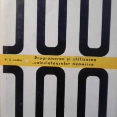 Programarea Si Utilizarea Calculatoarelor Numerice - R.s. Ledley, 387315