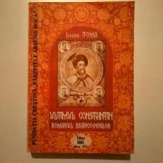 Ileana Toma – Ultimul Constantin - Roman istoric