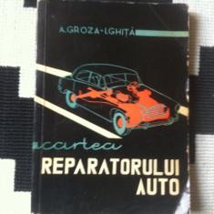 Cartea reparatorului auto groza ghita carte editura tehnica 1965 hobby ilustrata