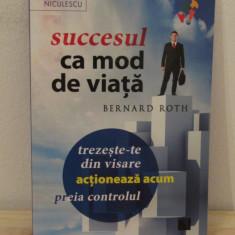 SUCCESUL CA MOD DE VIATA-BERNARD ROTH - Carte Hobby Dezvoltare personala