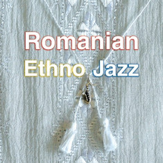 VARIOUS ARTISTS Romanian Ethno Jazz (cd) - Muzica Lautareasca
