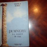 VINTILA HORIA - DUMNEZEU S-A NASCUT IN EXIL *
