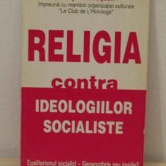 RELIGIA CONTRA IDEOLOGIILOR SOCIALISTE-HENRY DE LESQUEN - Carti Crestinism