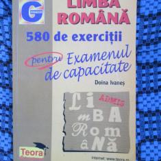 Doina IVANES - LIMBA ROMANA 580 de EXERCITII pentru EXAMENUL DE CAPACITATE, Teora