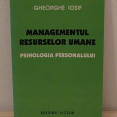 MANAGEMENTUL RESURSELOR UMANE, PSIHOLOGIA PERSONALULUI de GHEORGHE IOSIF - Carte Resurse umane