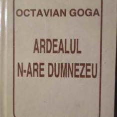 Ardealul N-are Dumnezeu - Octavian Goga, 387396 - Carte poezie
