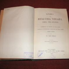 Istoria lui Mihai Voda Viteazul - Domnul Tarii Romanesti - Ion Sarbu - 1904 2vol - Carte Editie princeps