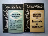 Mircea Eliade - Profetism romanesc {2 volume}, Mircea Eliade