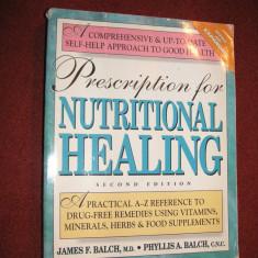 Retete naturiste - Prescription for nutritional healting - James F. Balch - Carte tratamente naturiste
