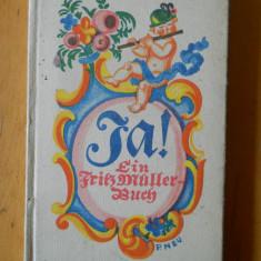 JA ! EIN FRITZ MULLER BUCH - CARTE IN LIMBA GERMANA - Carte in germana