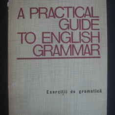 EDITH ILOVICI - A PRACTICAL GUIDE TO ENGLISH GRAMMAR - Curs Limba Engleza