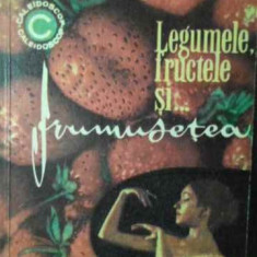 Legumele, Fructele Si... Frumusetea - Mariana Ionescu, 387501 - Carte Medicina alternativa