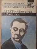 Pe Urmele Lui Al. O. Teodoreanu - Pastorel - Mircea Handoca ,387469