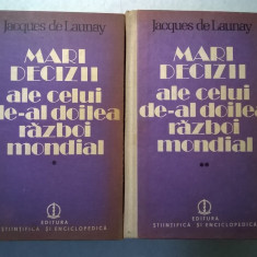 Jacques de Launay – Mari decizii ale celui de-al doilea razboi mondial {2 volume} - Istorie