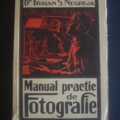 TRAIAN S. NEGREJA - MANUAL PRACTIC DE FOTOGRAFIE - Carte Fotografie