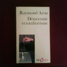 Raymond Aron Democratie et totalitarisme, Alta editura