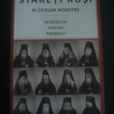 STARETI RUSI AI ZILELOR NOASTRE * INVATATURI SFATURI PROROCII - Carti ortodoxe