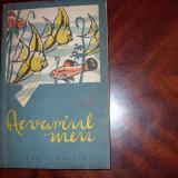 ACVARIUL MEU ( editie rara, cu ilustratii ) * - Acvariu si terariu