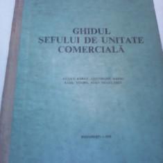 GHIDUL SEFULUI DE UNITATE COMERCIALA EUGEN BARAT/GHEORGHE BARBU1975 CARTONATA - Carti Industrie alimentara