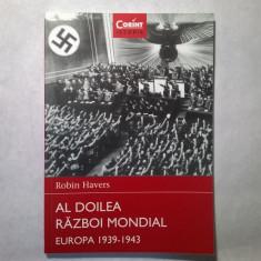 Robin Havers - Al doilea razboi mondial Europa 1939-1943 - Istorie