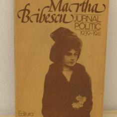 MARTHA BIBESCU-JURNAL POLITIC - Istorie