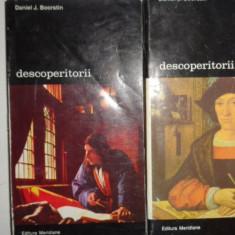 DESCOPERITORII 2 VOL./ AN 1996/950PAG, = DANIEL BOORSTIN - Istorie