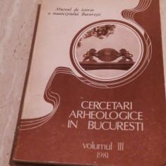 Cercetari arheologice in Bucuresti-volumul III - Carte Istorie