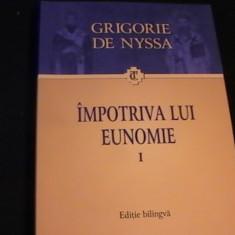 IMPOTRIVA LUI EUNONIE- VOL1-GRIGORE DE NYSSA-505 PG- - Carti Istoria bisericii