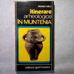 Mioara Turcu - Itinerare arheologice in Muntenia - Carte Istorie