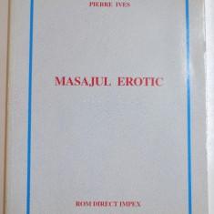 MASAJUL EROTIC de PIERRE IVES, 2005 - Carte ezoterism