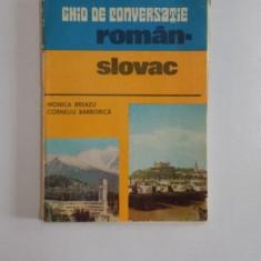 GHID DE CONVERSATIE ROMAN - SLOVAC de MONICA BREAZU, CORNELIA BARBORICA, 1982 - Carte in alte limbi straine