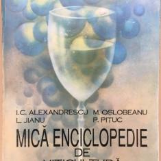 MICA ENCICLOPEDIE DE VITICULTURA - I. Alexandrescu, M. Oslobeanu, Jianu, Pituc - Carti Agronomie