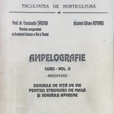 AMPELOGRAFIE. Curs. Vol II Soiurile de vita de vie - Tardea, Rotaru - Carti Agronomie