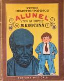 ALUNEL VREA SA INVETE MEDICINA - Petru Demetru Popescu