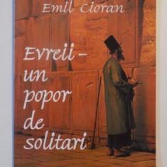 EVREII, UN POPOR DE SOLITARI de EMIL CIORAN, 2001 - Roman