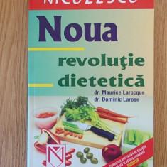 NOUA REVOLUTIE DIETETICA- MAURICE LAROCQUE - Carte Alimentatie