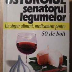 Usturoiul Senatorul Legumelor. Un Singur Aliment, Medicament - Maurice Messegue, 387587 - Carte Medicina alternativa