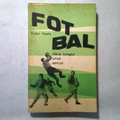 Tudor Vasile - Fotbal de-a lungul unui secol