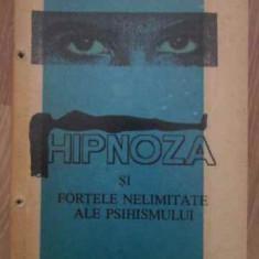 Hipnoza Si Fortele Nelimitate Ale Psihismului - Irina Holdevici Ilie P.vasilescu, 387736 - Carti Budism